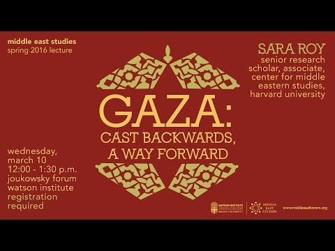 Sara Roy – Gaza: Cast Backwards, A Way Forward