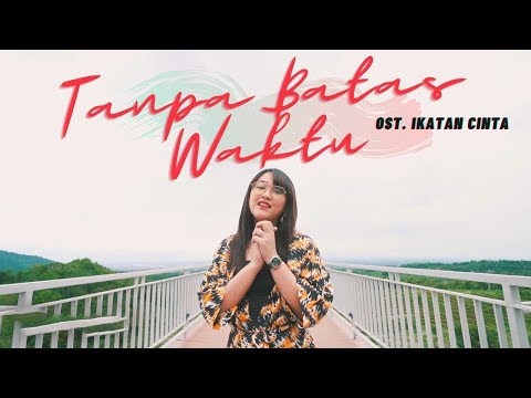 Download Lagu Tanpa Batas Waktu - Happy Asmara | Ost Ikatan Cinta (  ANEKA SAFARI)