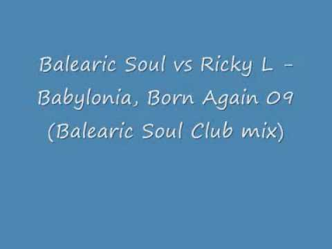 Balearic Soul Vs Ricky L - Babylonia, Born Again 09 (balearic Soul Club Mix) video