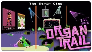 Zombie Strip Club? Giggity! | Organ Trail Gameplay #5 (Complete Edition) - Let's Play