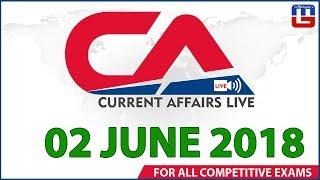 Current Affairs Live At 7:00 am   02 June   SBI PO, SBI Clerk, Railway, SSC CGL 2018