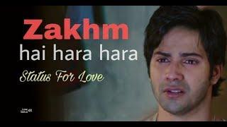 Zakhm Hai Hara Hara New Version - Heart touching whatsapp status video