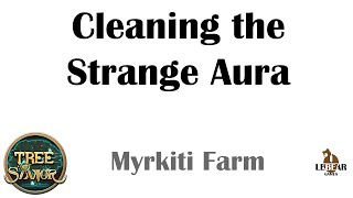 [ TREE OF SAVIOR ] Myrkiti Farm (Level 86) : Cleaning the Strange Aura