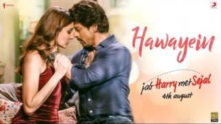 Hawayein - Jab Harry Met Sejal (2017) | Shah Rukh Khan, Anushka Sharma - Full Audio