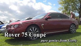 Rover 75 Coupé - pure genius from Gerry