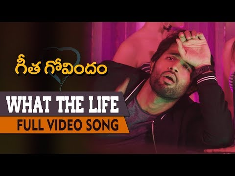 What The Life Full Video Song | Geetha Govindam | Vijay Deverakonda, Rashmika Mandanna, Gopi Sunder