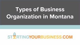 Types of Business Organization in Montana - Starting a Business in Montana