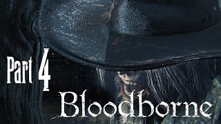 Bloodborne Walkthrough Part 4 - TINY MUSIC BOX (PS4 Exclusive)