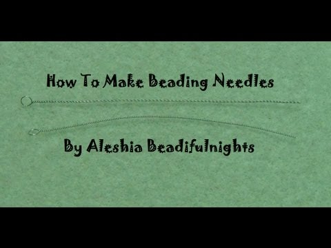 How to make beading Needles Tutorial