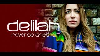 Watch Delilah Never Be Another video