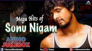 Mega Hits Of Sonu Nigam : Bollywood Hits || Audio Jukebox