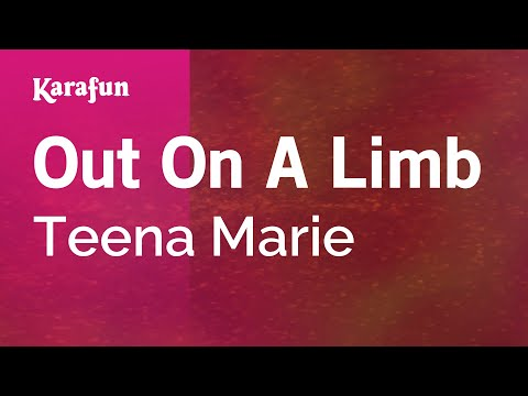 Karaoke Out On A Limb - Teena Marie *