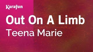 Karaoke Out On A Limb - Teena Marie *