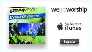 Watch Gateway Worship Who You Are video