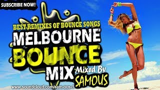 ? Melbourne Bounce Mix 2018   Best Remixes Of Popular Bounce Songs   Party Dance Mix #27 (SUBSCRIBE)