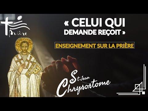 « Celui qui demande reçoit » •L'importance de la prière | Enseignement par St Jean Chrysostome