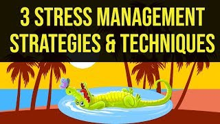 3 Stress Management Strategies And Techniques To Conquer Anxiety