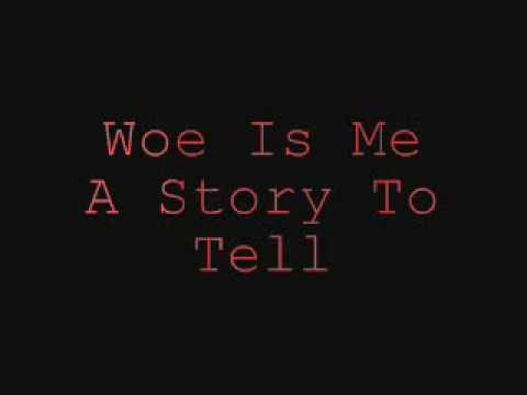 Woe Is Me A Story To Tell Lyrics