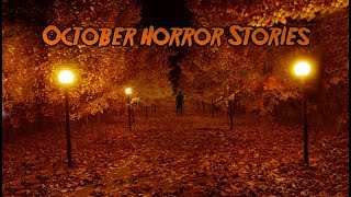 3 True Scary October Stories