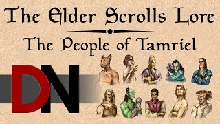 The People of Tamriel - The Elder Scrolls Lore