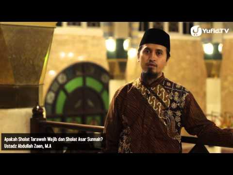 Kultum Ramadhan: Apakah Sholat Taraweh Wajib Dan Sholat Asar Sunnah? - Ustadz Abdullah Zaen, MA