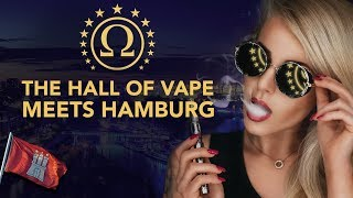 The Hall of Vape meets Hamburg