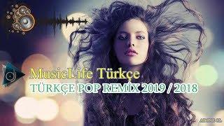 TÜRKÇE POP REMİX 2019 / 2018 ( EN YENİ MÜZİKLER )