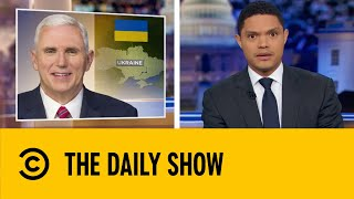 Mike Pence Plays Dumb In Ukraine Scandal | The Daily Show With Trevor Noah