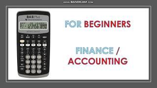 Financial Calculator TI BAII PLUS TUTORIAL (Module 1)