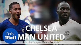 Chelsea v Man United: Premier League preview