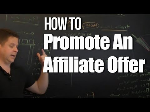 How To Promote An Affiliate Offer - Affiliate Marketing To Make Money Online