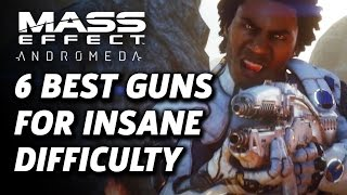 6 Guns To Help You On Insane Difficulty In Mass Effect Andromeda