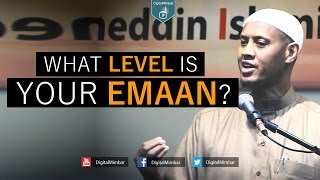 What Level is your Emaan? – Said Rageah