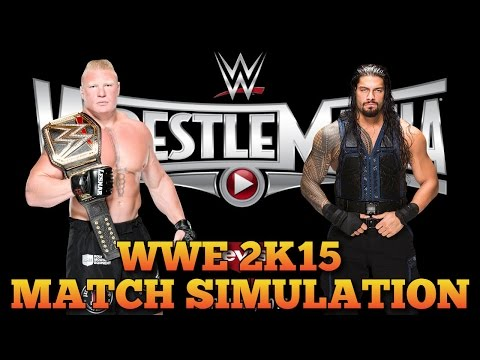 WWE 2K15: Wrestlemania 31 Brock Lesnar vs Roman Reigns | WWE Championship Match Simulation