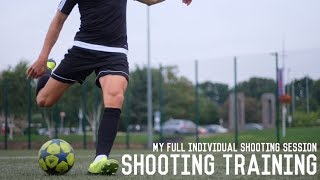 My Full Individual Shooting Session | First Touch and Shooting Drills For Footballers