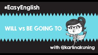 #EasyEnglish @karlinakuning : WILL vs BE GOING TO