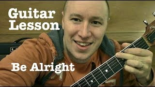 Be Alright- Guitar Lesson- Justin Bieber   (Todd Downing)