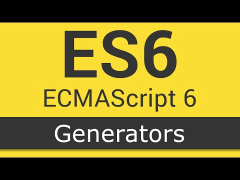 ECMAScript 6 / ES6 New Features - Tutorial 7 - Generators