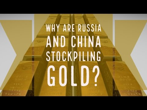 Why Russia & China are Stockpiling Gold... and Why You Should, Too..