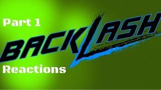 WWE Backlash 2016 REACTION (Part 1 of 2)