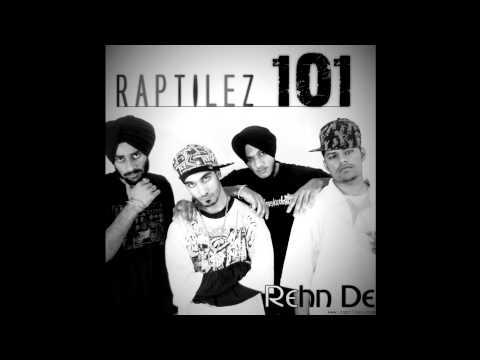 PUNJABI RAP | Raptilez 1O1 - Rehn De (2011)