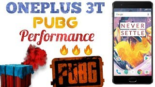 OnePlus 3T Pubg Performance at Extreme Graphics   60FPS Gameplay 