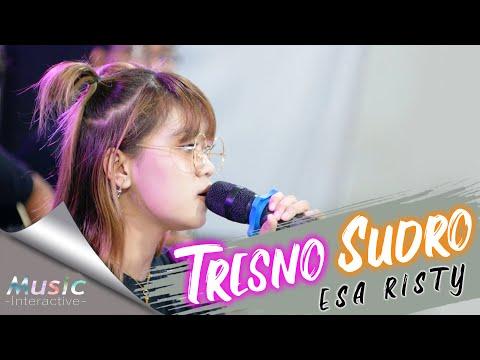 Download Lagu Esa Risty - Tresno Sudro ( Music Live) Abote wong nandang tresno.mp3