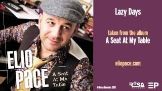 Watch Elio Pace Lazy Days video