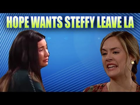 Hope Wants Steffy Leave LA | Bold and the Beautiful Spoilers