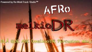 AFRo - OLA QUE ASE - melkioDR (Percusion Mix)