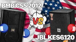 [Trận đấu] Giữa Loa JBL KES 6120 & Loa BMB CSS 2012 Không phân thắng bại
