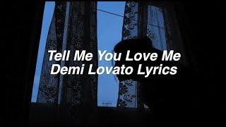 Download Lagu Tell Me You Love Me || Demi Lovato Lyrics Gratis STAFABAND