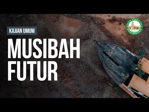 Musibah Futur -  Ustadz Muhammad Hafiz Anshari, Lc