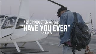 Zay Rackaidz - Have You Ever (Official Music Video)